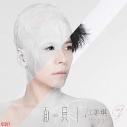 Mặt Nạ (Mask; 面具) - Giang Mỹ Kỳ