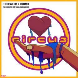 Feel Your Love (Remixes) - NGHTMRE - Jamie Lewis - Flux Pavilion