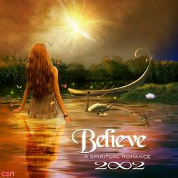Believe - A Spiritual Romance - 2002