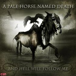 And Hell Will Follow Me - A Pale Horse Named Death