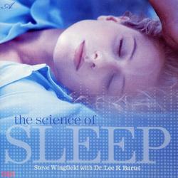 The Science Of Sleep - Steve Wingfield - Dr. Lee R. Bartel