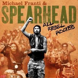 All Rebel Rockers - Michael Franti - Spearhead