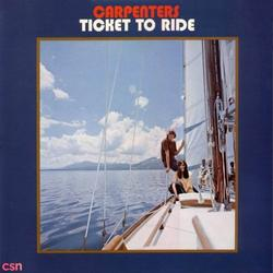 Ticket To Ride - The Carpenters