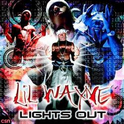Lights Out - Lil Wayne