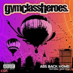 Ass Back Home Single - Gym Class Heroes - Neon Hitch