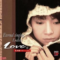 Eternal Singing - Endless Love VII - Yao Si Ting