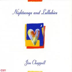 Nightsongs and Lullabies - Jim Chappell