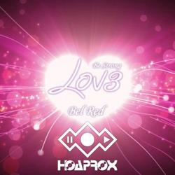 LOV3 (Be Strong) - Hoaprox - Bel Red