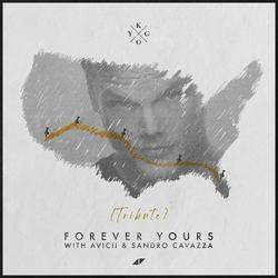 Forever Yours (Single) - Kygo - Avicii - Sandro Cavazza