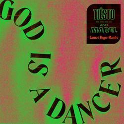 God Is A Dancer (James Hype Remix) (Single) - Tiësto - Mabel