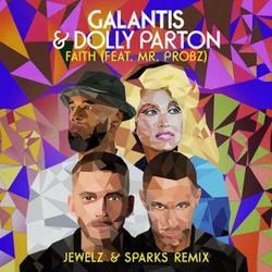 Faith (Jewelz & Sparks Remix) (Single) - Galantis - Dolly Parton - Mr. Probz