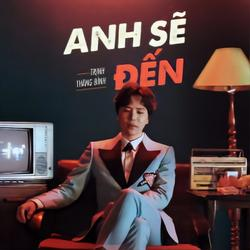 Anh Sẽ Đến (Nhân Duyên: Người Yêu Tiền Kiếp OST) - Trịnh Thăng Bình