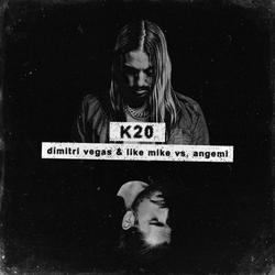 K20 (Single) - Dimitri Vegas & - Like Mike - Angemi