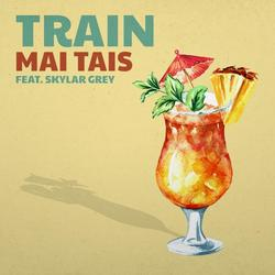 Mai Tais (Single) - Train - Skylar Grey