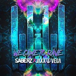 We Came To Rave (Single) - SaberZ - Jaxx & - Vega