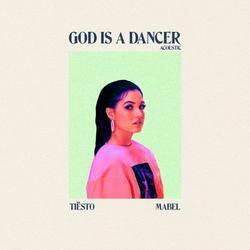 God Is A Dancer (Acoustic) (Single) - Tiësto - Mabel