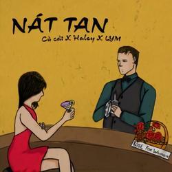 Nát Tan (Single) - Củ Cải - Ngọc Haleyy - LYM