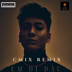 Em Đi Đâu (Cm1x Remix) (Single) - Machiot - CM1X
