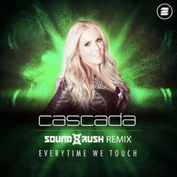 Everytime We Touch (Sound Rush Remix) (Single) - Cascada
