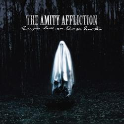 Everyone Loves You Once You Leave Them - The Amity Affliction
