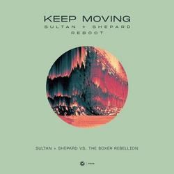 Keep Moving (Sultan + Shepard Reboot) (Single) - Sultan + Shepard - The Boxer Rebellion