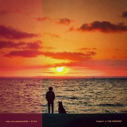 Family (The Remixes) - The Chainsmokers - Kygo