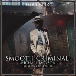 Smooth Criminal (Mariana BO Remix) (Single) - Michael Jackson