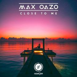 Close To Me - Max Oazo