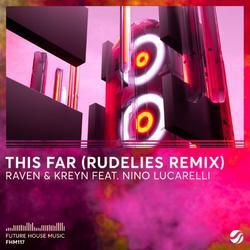 This Far (RudeLies Remix) (Single) - Raven & - Kreyn - Nino Lucarelli