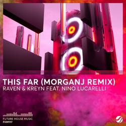 This Far (MorganJ Remix) (Single) - Raven & - Kreyn - Nino Lucarelli