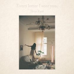 Every Letter I Sent You. - Yerin Baek