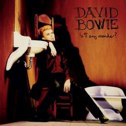 Is It Any Wonder? - David Bowie