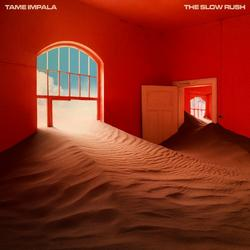 The Slow Rush - Tame Impala