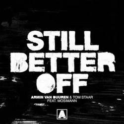 Still Better Off (Single) - Armin van Buuren - Tom Staar - Mosimann
