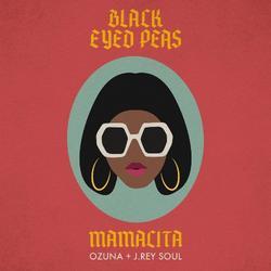 Mamacita (Single) - Black Eyed Peas - Ozuna - J. Rey Soul