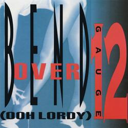 Bend Over (Ooh Lordy) - 12 Gauge