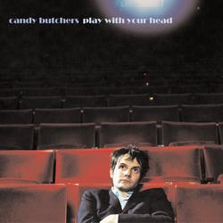 Play With Your Head - Candy Butchers