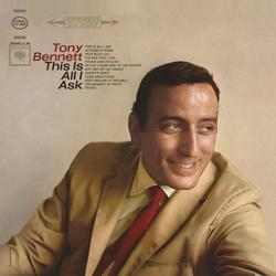 This Is All I Ask - Tony Bennett