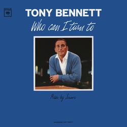 Who Can I Turn To - Tony Bennett