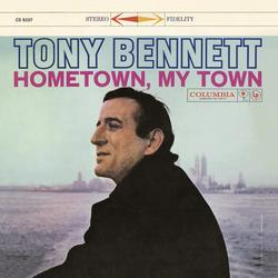 Hometown, My Town - Tony Bennett