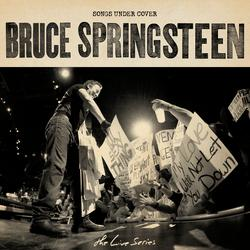 The Live Series: Songs Under Cover - Bruce Springsteen