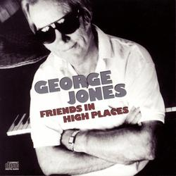 Friends In High Places - George Jones