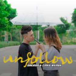 Unfollow (Remix) (Single) - Tùa - Freaky - CM1X - Daeron