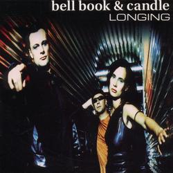 Longing - Bell Book & Candle