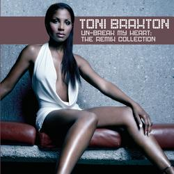 Un-Break My Heart: The Remix Collection - Toni Braxton