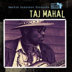 Martin Scorsese Presents The Blues: Taj Mahal - Taj Mahal