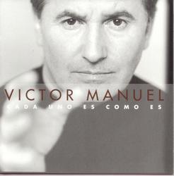 Cada Uno Es Como Es - Victor Manuel