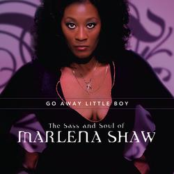 Go Away Little Boy: The Sass And Soul Of Marlena Shaw - Marlena Shaw