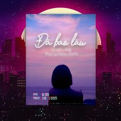 Đã Bao Lâu (Single) - Đinh Trang - Ying - Weka - CM1X