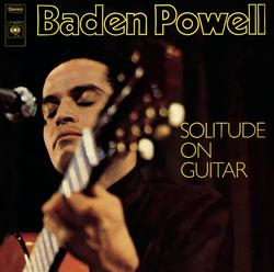 Solitude On Guitar - Baden Powell
